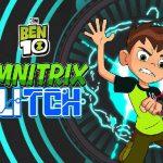 Ben 10 Omnitrix Glitch