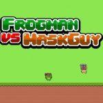 Frogman vs Maskguy